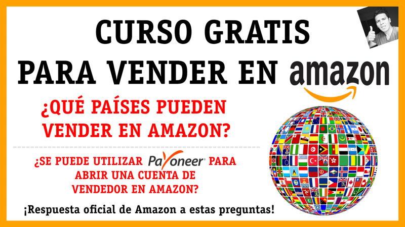¿Qué países pueden vender en Amazon? ¿Se puede utilizar una tarjeta Payonner para abrir una cuenta de Amazon?