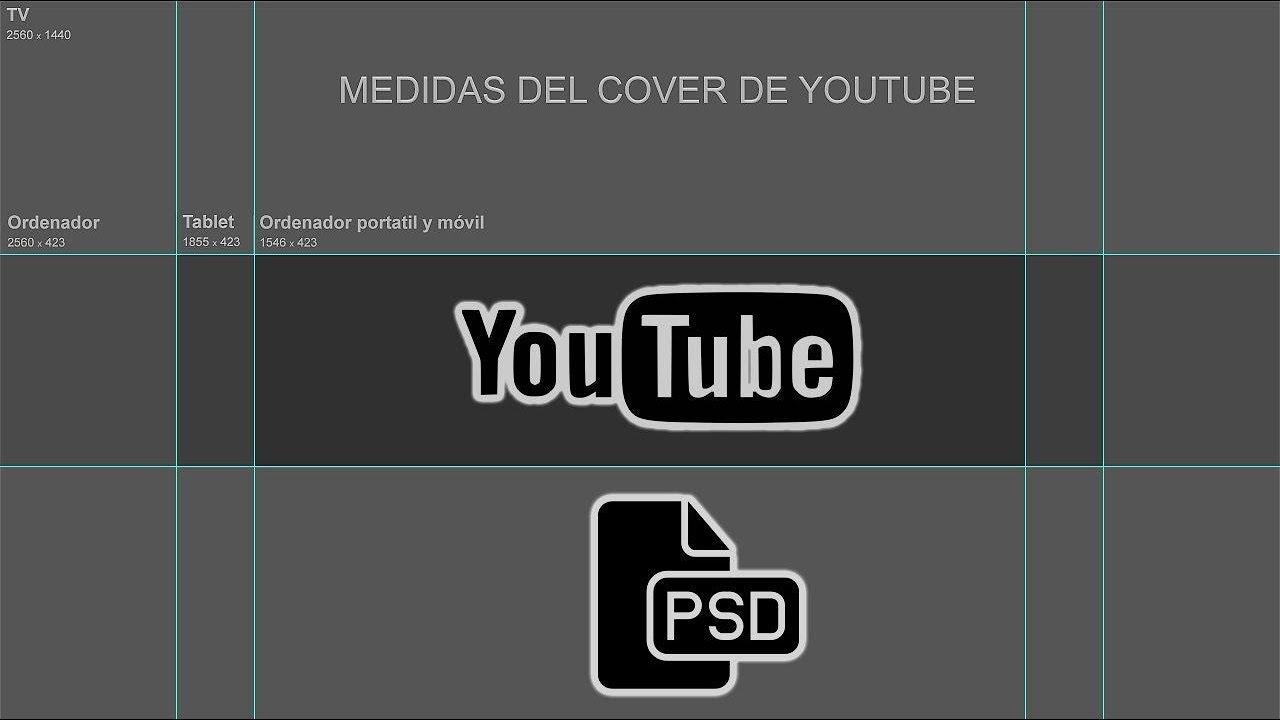 Archivo PSD con medidas exactas del cover de Youtube para que diseñes tu canal