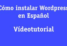 Cómo-instalar-Wordpress-en-Español-videostutoriales