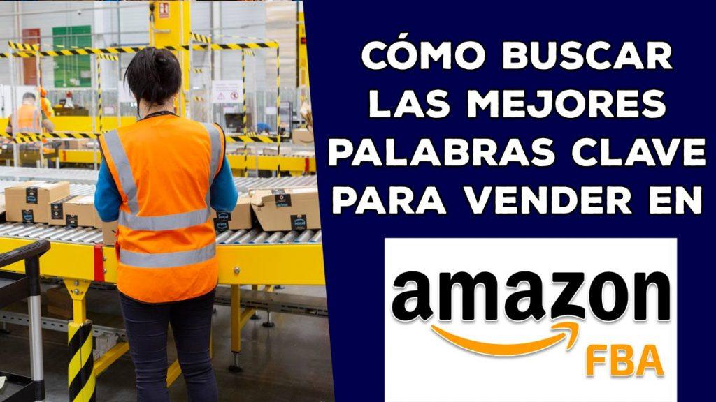 Cómo-Buscar-las-Mejores-Plabras-Clave-para-vender-en-Amazon-FBA