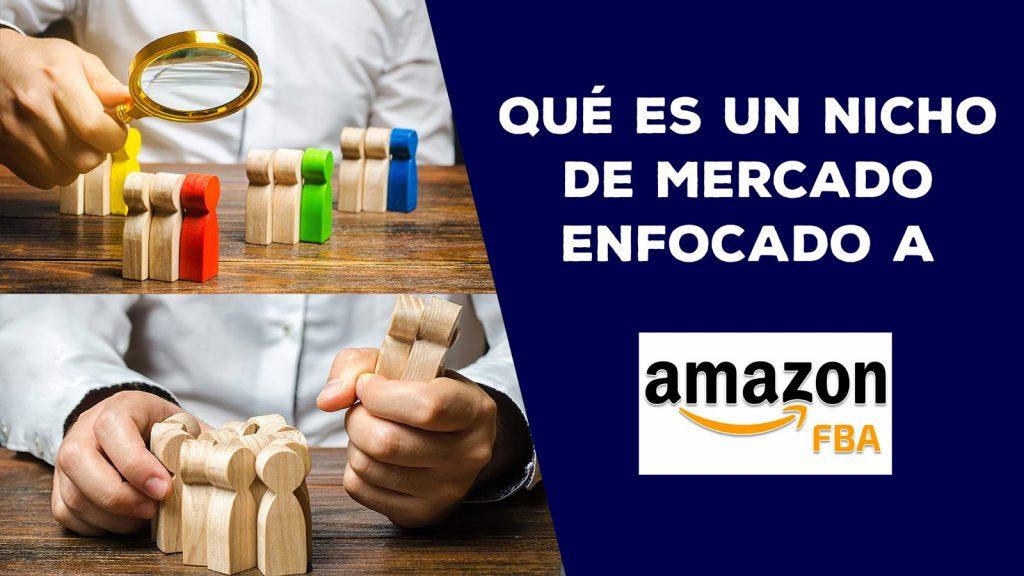 Qué-es-un-nicho-de-mercado-enfocado-a-Amazon-FBA
